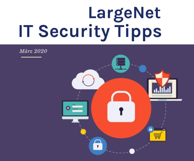 Teil 1 unserer Serie: LargeNet Security-Consultants berichten: